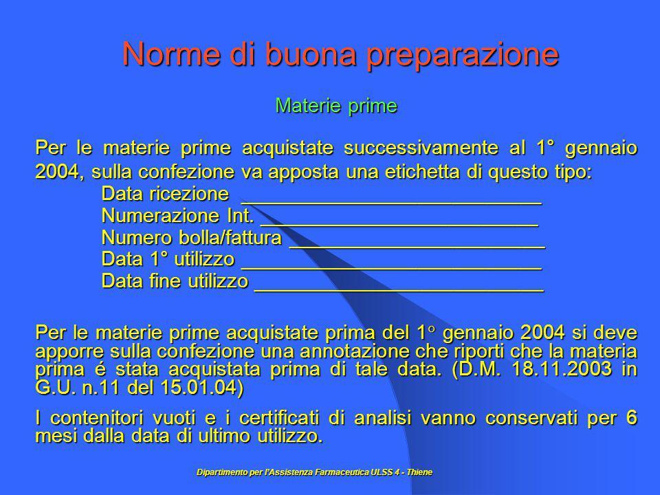 Norme di buona preparazione Materie prime Per le materie prime acquistate successivamente al 1° gennaio 2004, sulla confezione va apposta una etichetta di questo tipo: Data ricezione ___________________________ Numerazione Int.