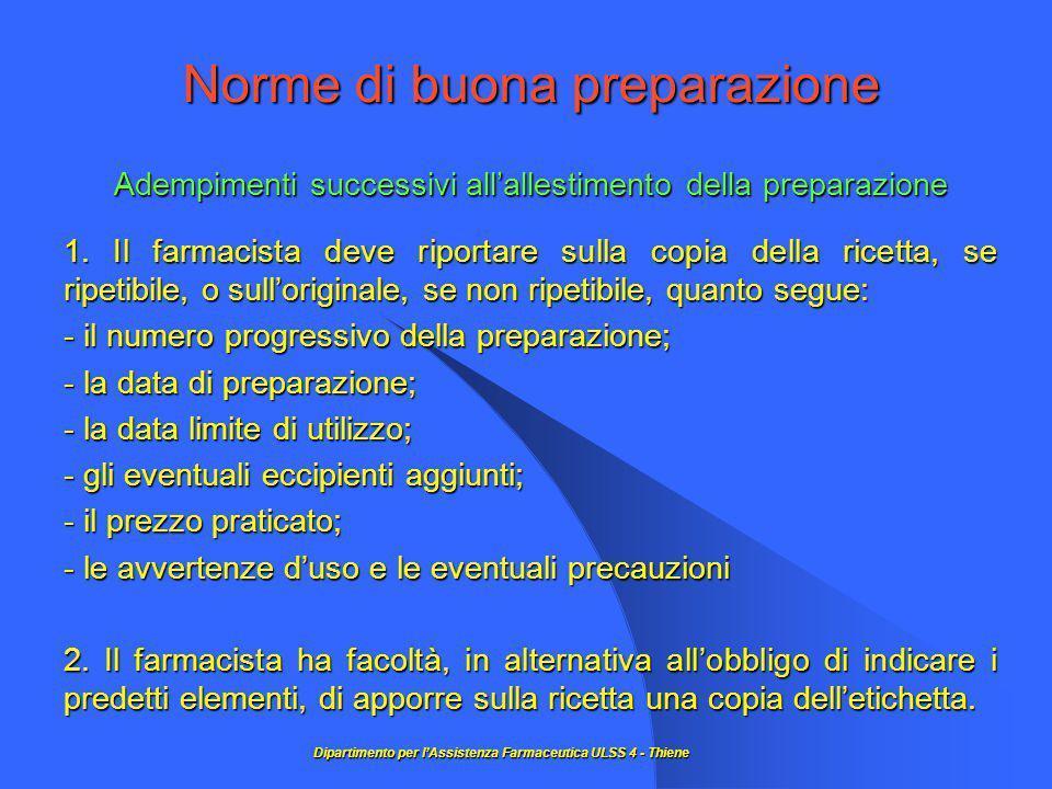 Norme di buona preparazione Adempimenti successivi all'allestimento della preparazione 1.