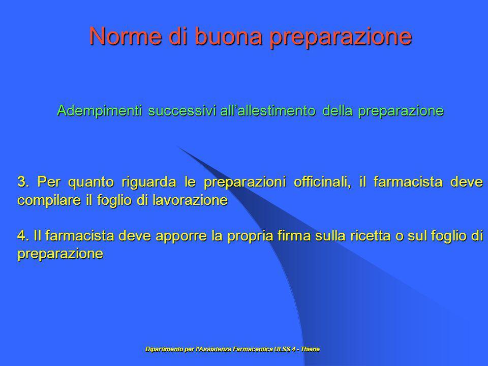 Norme di buona preparazione Adempimenti successivi all'allestimento della preparazione 3.