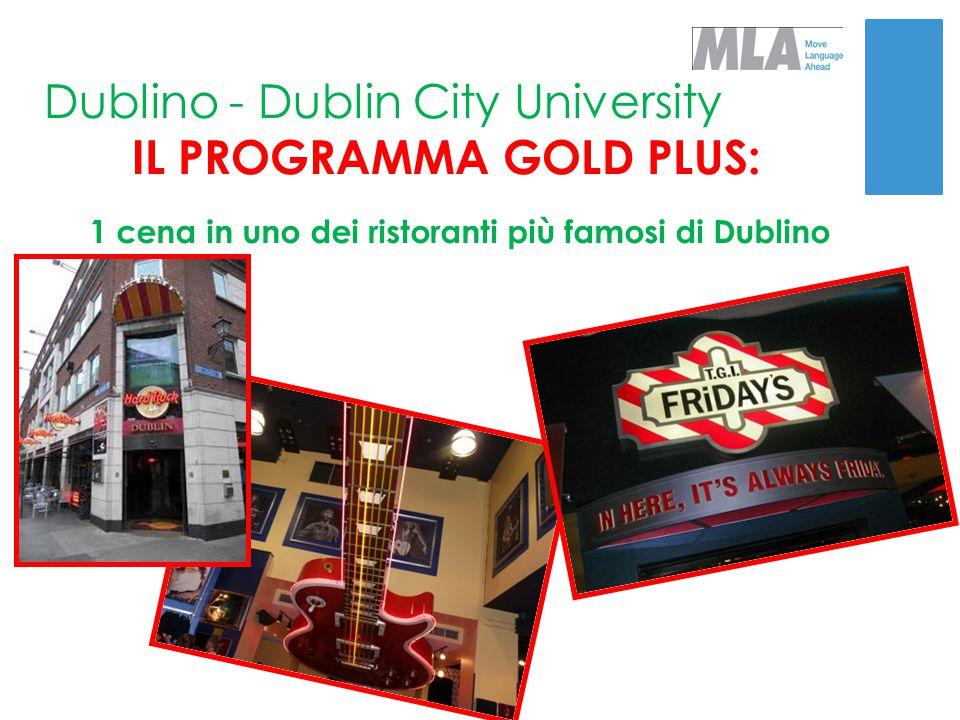 Dublino - Dublin City University IL PROGRAMMA GOLD PLUS: 1 cena in uno dei ristoranti più famosi di Dublino