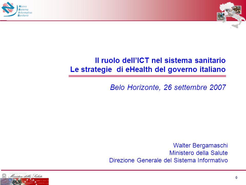 0 Walter Bergamaschi Ministero della Salute Direzione Generale del Sistema Informativo Il ruolo dell'ICT nel sistema sanitario Le strategie di eHealth