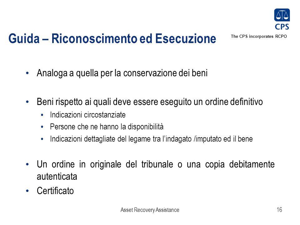 The CPS incorporates RCPO Guida – Riconoscimento ed Esecuzione Analoga a quella per la conservazione dei beni Beni rispetto ai quali deve essere esegu