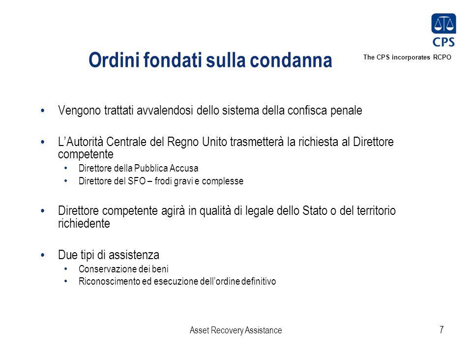 The CPS incorporates RCPO Ordini fondati sulla condanna Vengono trattati avvalendosi dello sistema della confisca penale L'Autorità Centrale del Regno
