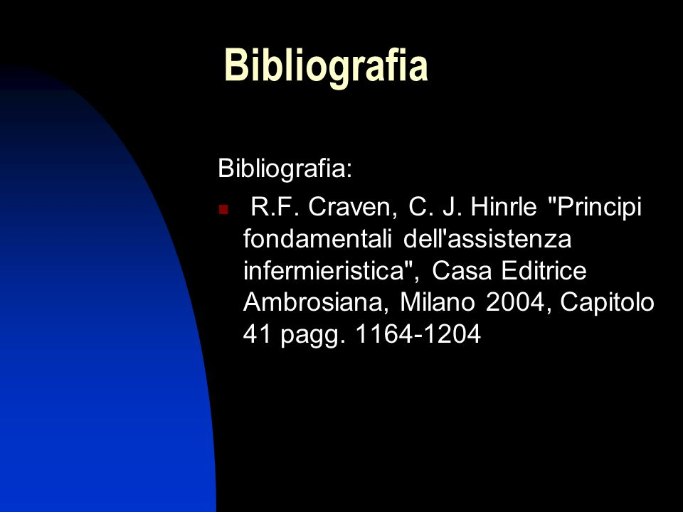 Bibliografia Bibliografia: R.F. Craven, C. J. Hinrle