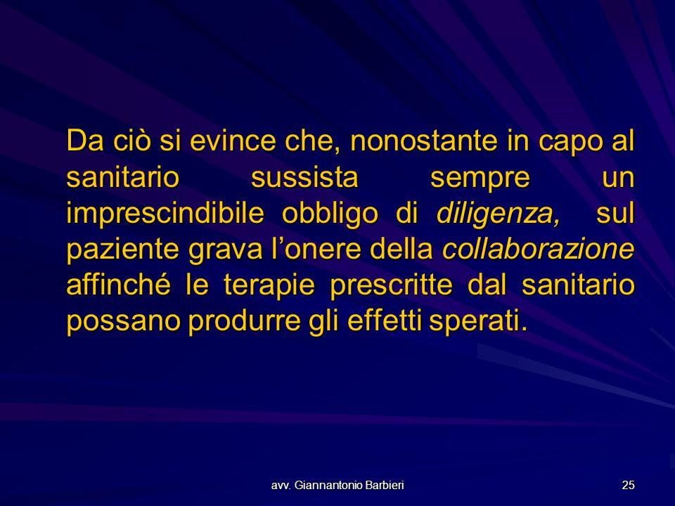 avv. Giannantonio Barbieri 25 Da ciò si evince che, nonostante in capo al sanitario sussista sempre un imprescindibile obbligo di diligenza, sul pazie