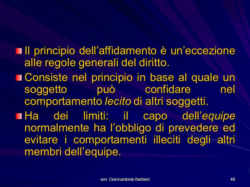 avv. Giannantonio Barbieri 46 Il principio dell'affidamento è un'eccezione alle regole generali del diritto. Consiste nel principio in base al quale u