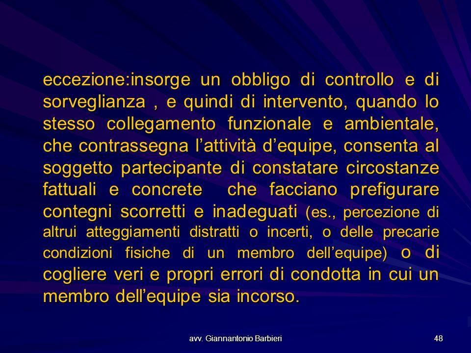 avv. Giannantonio Barbieri 48 eccezione:insorge un obbligo di controllo e di sorveglianza, e quindi di intervento, quando lo stesso collegamento funzi