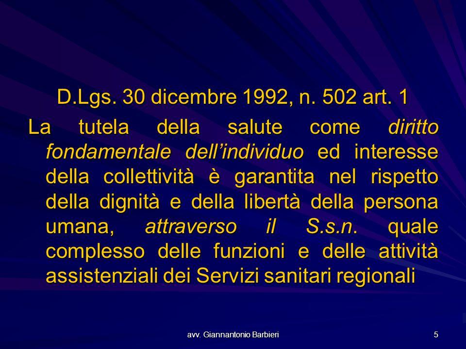avv. Giannantonio Barbieri 5 D.Lgs. 30 dicembre 1992, n. 502 art. 1 La tutela della salute come diritto fondamentale dell'individuo ed interesse della