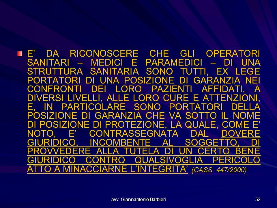 avv. Giannantonio Barbieri 52 E' DA RICONOSCERE CHE GLI OPERATORI SANITARI – MEDICI E PARAMEDICI – DI UNA STRUTTURA SANITARIA SONO TUTTI, EX LEGE PORT