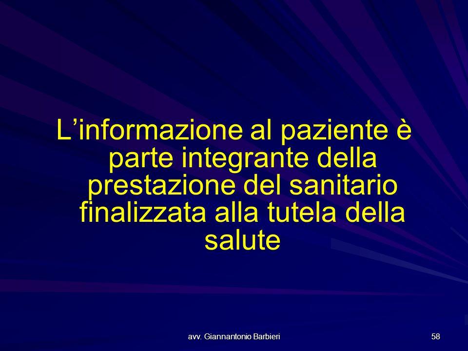 avv. Giannantonio Barbieri 58 L'informazione al paziente è parte integrante della prestazione del sanitario finalizzata alla tutela della salute