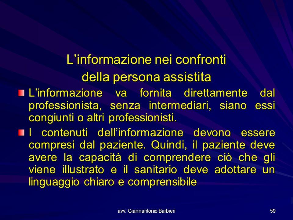 avv. Giannantonio Barbieri 59 L'informazione nei confronti della persona assistita L'informazione va fornita direttamente dal professionista, senza in