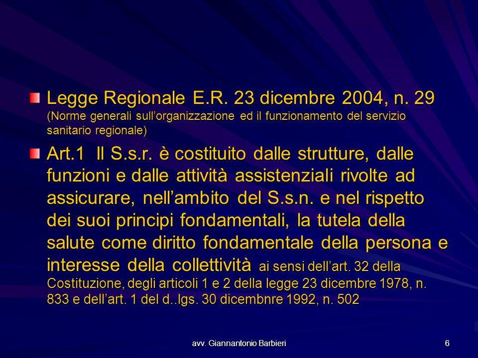 avv. Giannantonio Barbieri 6 Legge Regionale E.R. 23 dicembre 2004, n. 29 (Norme generali sull'organizzazione ed il funzionamento del servizio sanitar