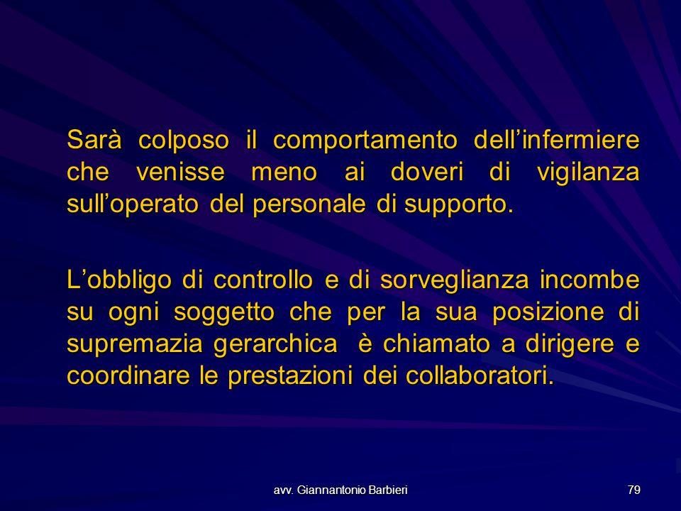 avv. Giannantonio Barbieri 79 Sarà colposo il comportamento dell'infermiere che venisse meno ai doveri di vigilanza sull'operato del personale di supp