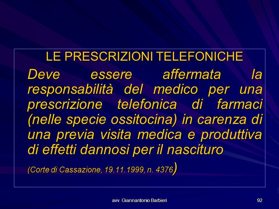 avv. Giannantonio Barbieri 92 LE PRESCRIZIONI TELEFONICHE Deve essere affermata la responsabilità del medico per una prescrizione telefonica di farmac