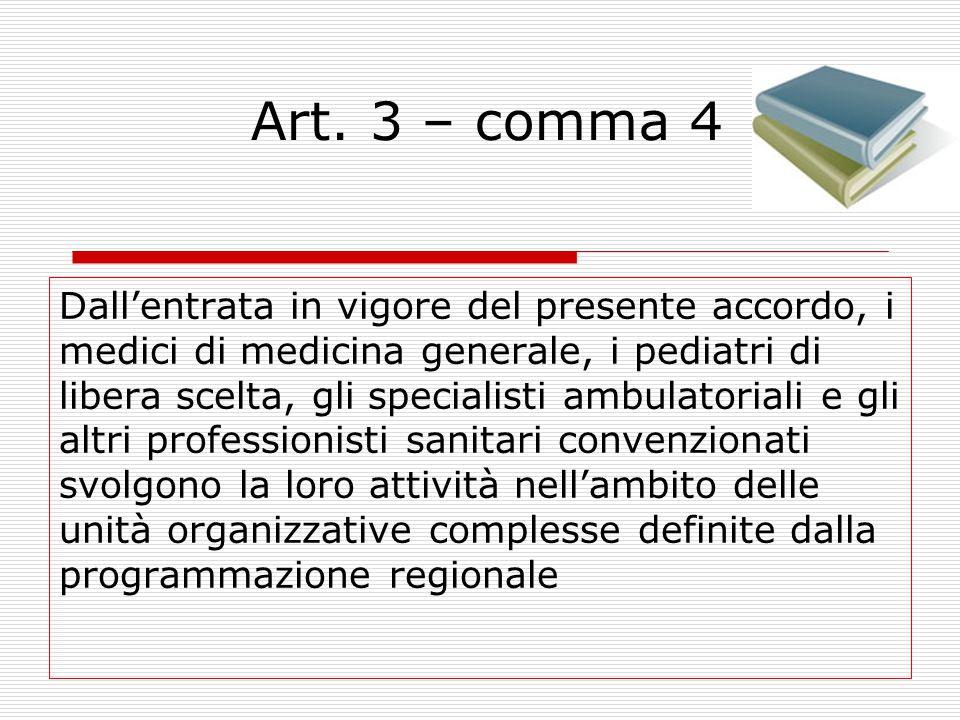 Art. 3 – comma 3  garantire l'accesso ai servizi dell'unità organizzativa (assistenza sanitaria di base e diagnostica di 1° livello), anche al fine d