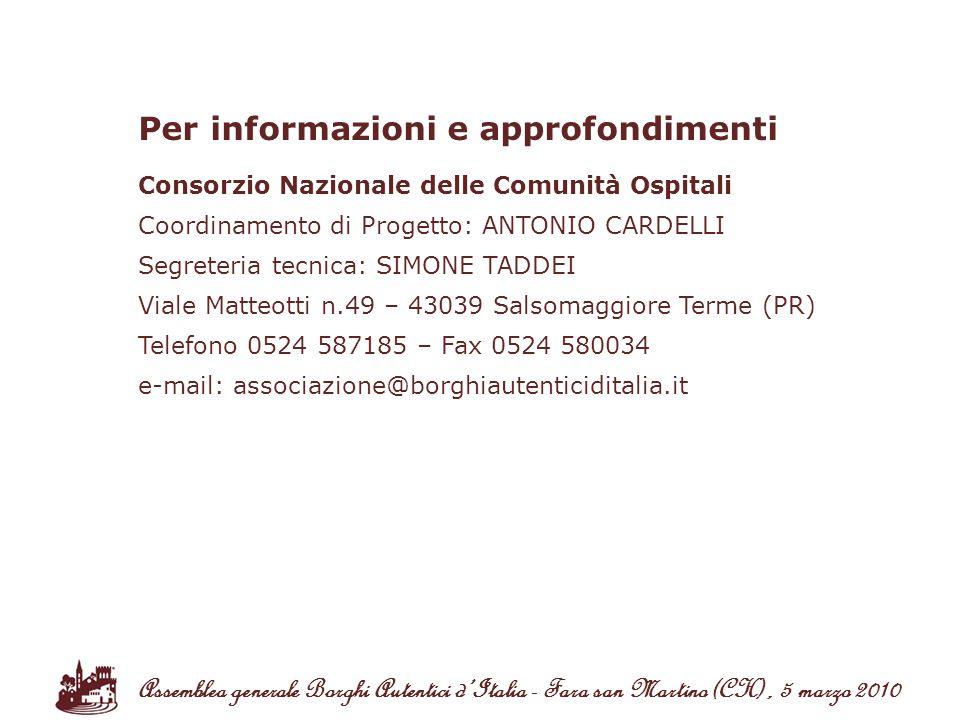 Consorzio Nazionale delle Comunità Ospitali Coordinamento di Progetto: ANTONIO CARDELLI Segreteria tecnica: SIMONE TADDEI Viale Matteotti n.49 – 43039