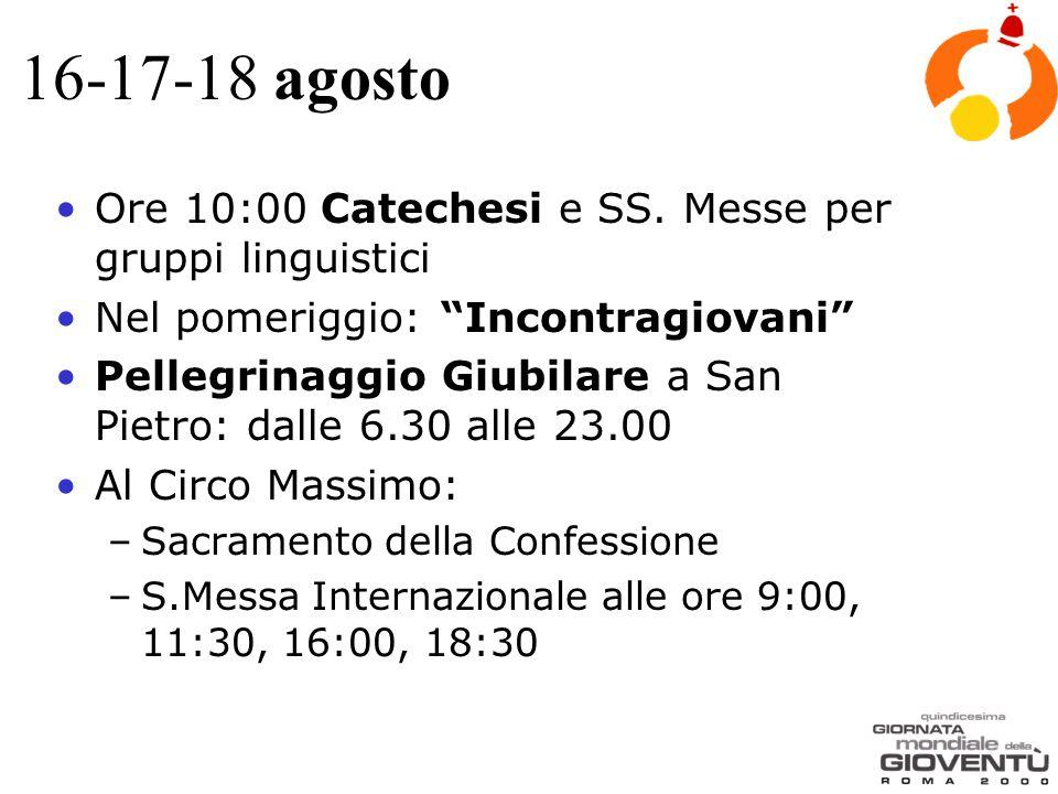 16-17-18 agosto Ore 10:00 Catechesi e SS.