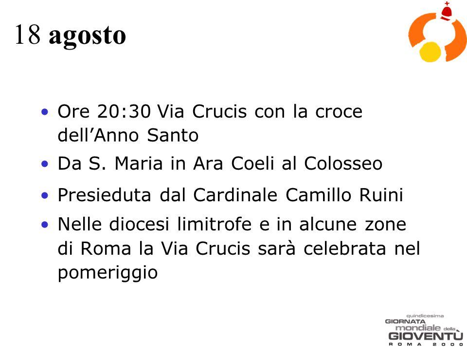 18 agosto Ore 20:30 Via Crucis con la croce dell'Anno Santo Da S.