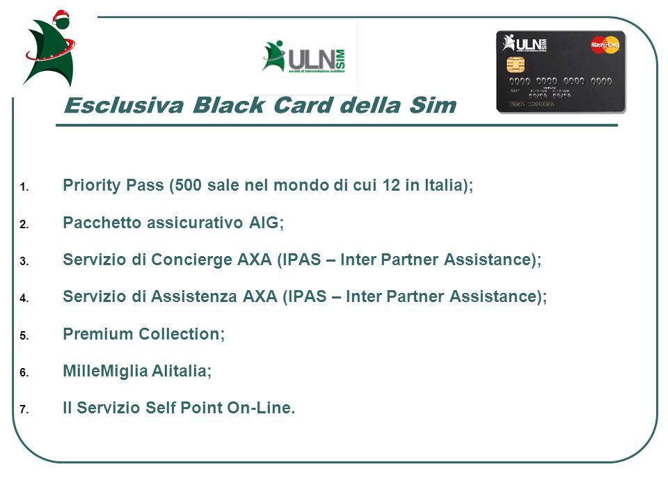Esclusiva Black Card della Sim 1. Priority Pass (500 sale nel mondo di cui 12 in Italia); 2.