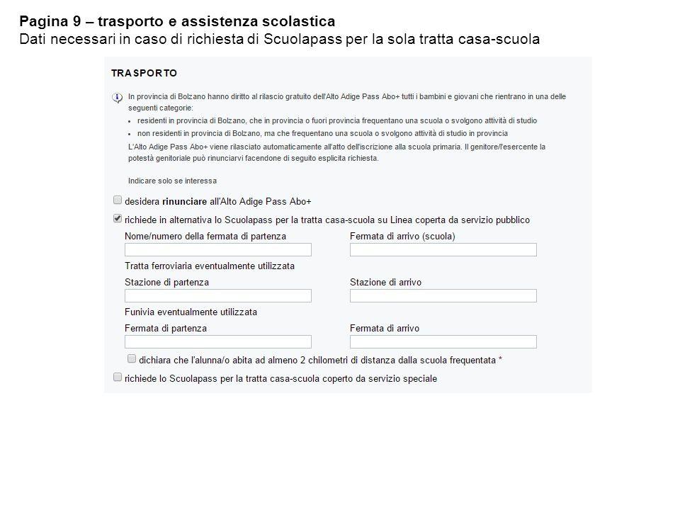 Pagina 9 – trasporto e assistenza scolastica Dati necessari in caso di richiesta di Scuolapass per la sola tratta casa-scuola