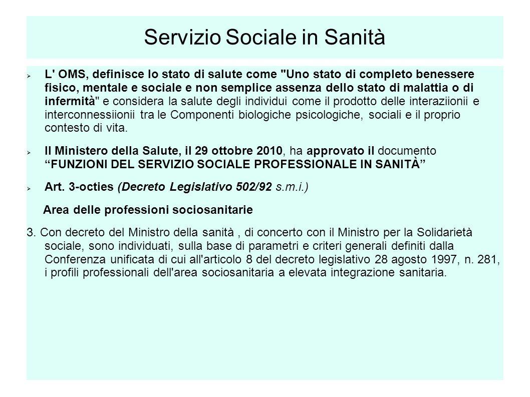 5 Servizio Sociale in Sanità  L' OMS, definisce lo stato di salute come