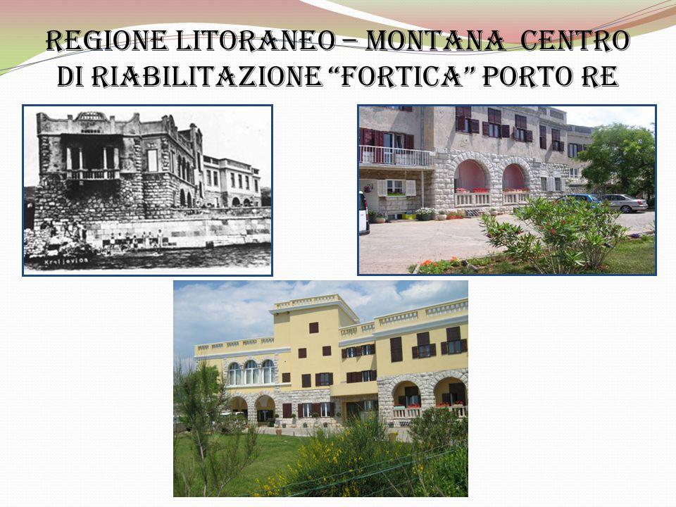 REGIONE LITORaneo – montana CENTro di riabilitazione FORTICA porto re