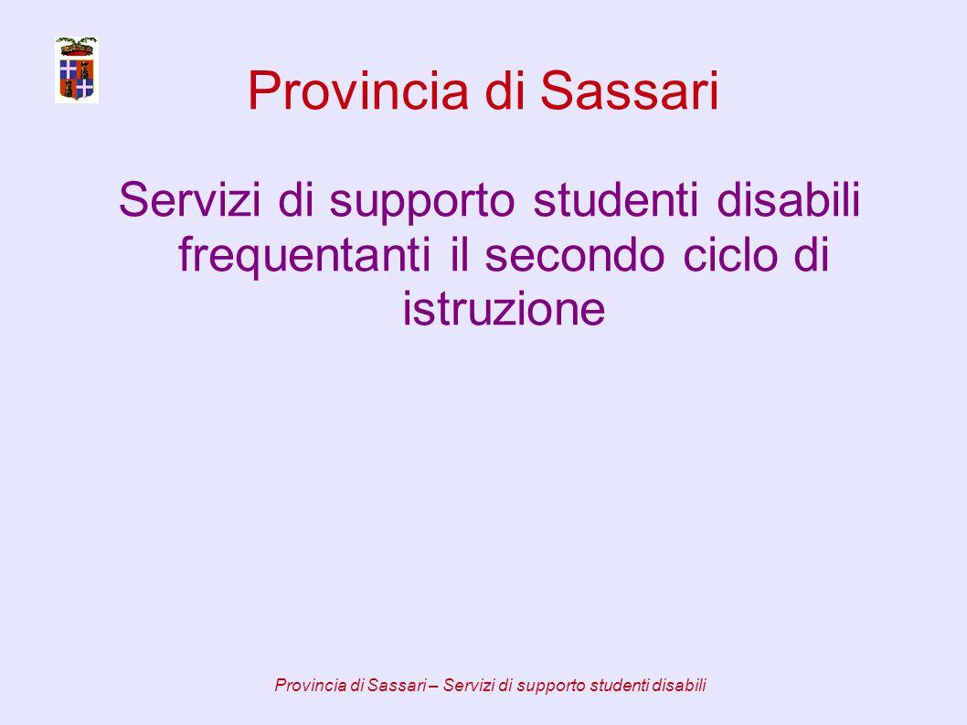 Provincia di Sassari Servizi di supporto studenti disabili frequentanti il secondo ciclo di istruzione Provincia di Sassari – Servizi di supporto studenti disabili