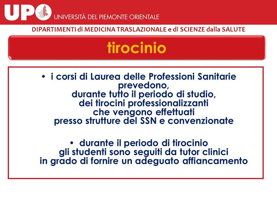 i corsi di Laurea delle Professioni Sanitarie prevedono, durante tutto il periodo di studio, dei tirocini professionalizzanti che vengono effettuati p