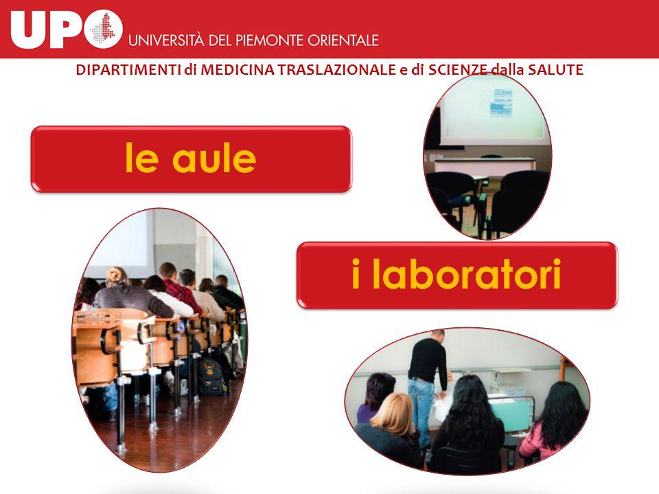 le aulei laboratori DIPARTIMENTI di MEDICINA TRASLAZIONALE e di SCIENZE dalla SALUTE