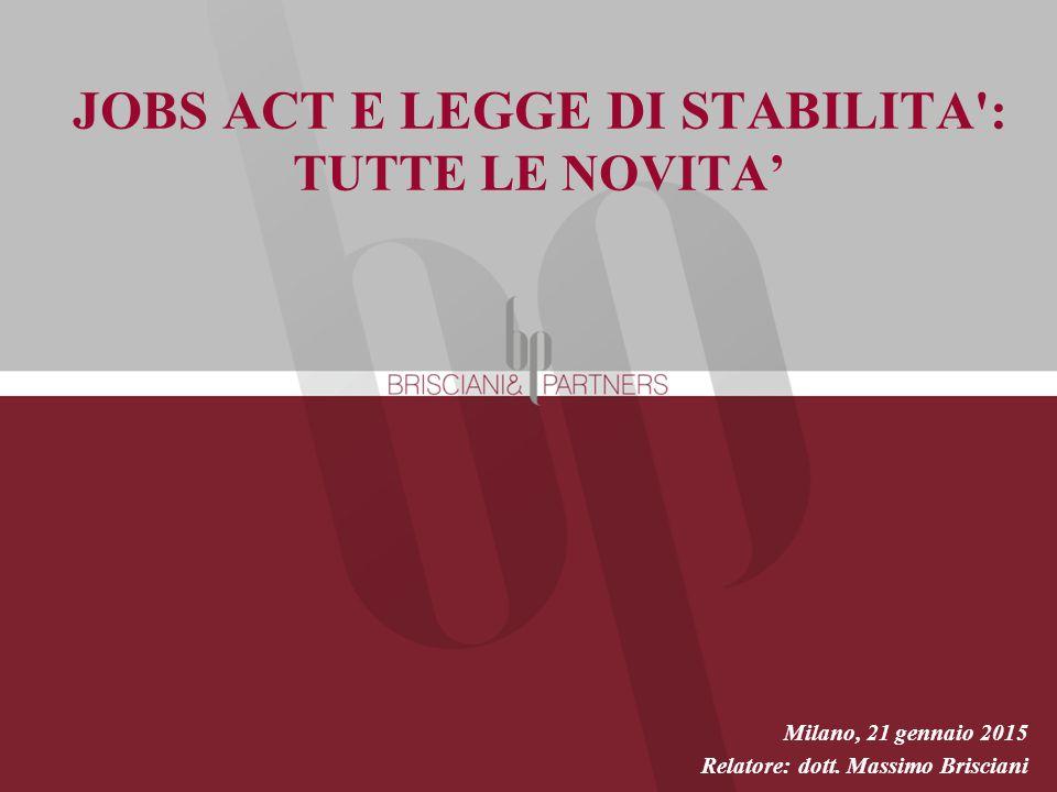 JOBS ACT E LEGGE DI STABILITA : TUTTE LE NOVITA' Relatore: dott.