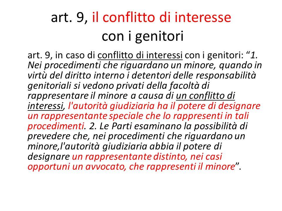 """art. 9, il conflitto di interesse con i genitori art. 9, in caso di conflitto di interessi con i genitori: """"1. Nei procedimenti che riguardano un mino"""