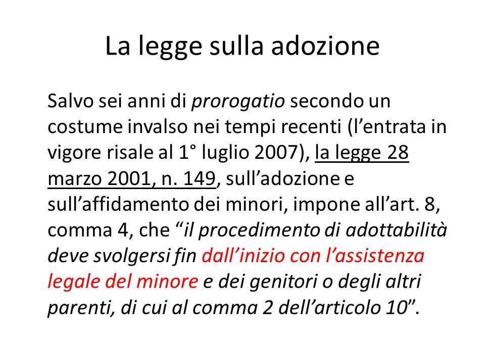 La legge sulla adozione Salvo sei anni di prorogatio secondo un costume invalso nei tempi recenti (l'entrata in vigore risale al 1° luglio 2007), la l