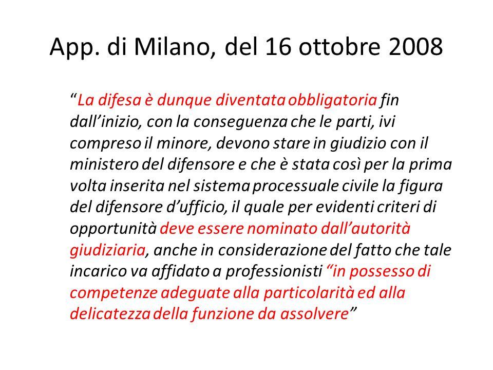 """App. di Milano, del 16 ottobre 2008 """"La difesa è dunque diventata obbligatoria fin dall'inizio, con la conseguenza che le parti, ivi compreso il minor"""