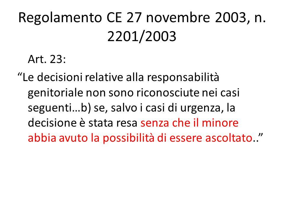"""Regolamento CE 27 novembre 2003, n. 2201/2003 Art. 23: """"Le decisioni relative alla responsabilità genitoriale non sono riconosciute nei casi seguenti…"""
