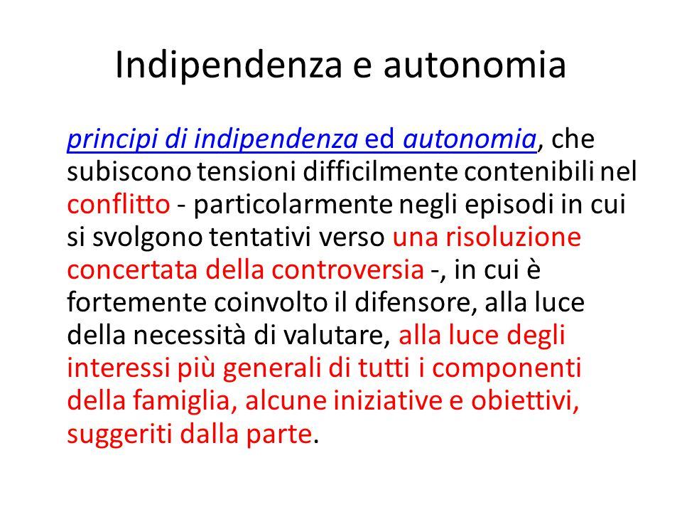 Indipendenza e autonomia principi di indipendenza ed autonomia, che subiscono tensioni difficilmente contenibili nel conflitto - particolarmente negli
