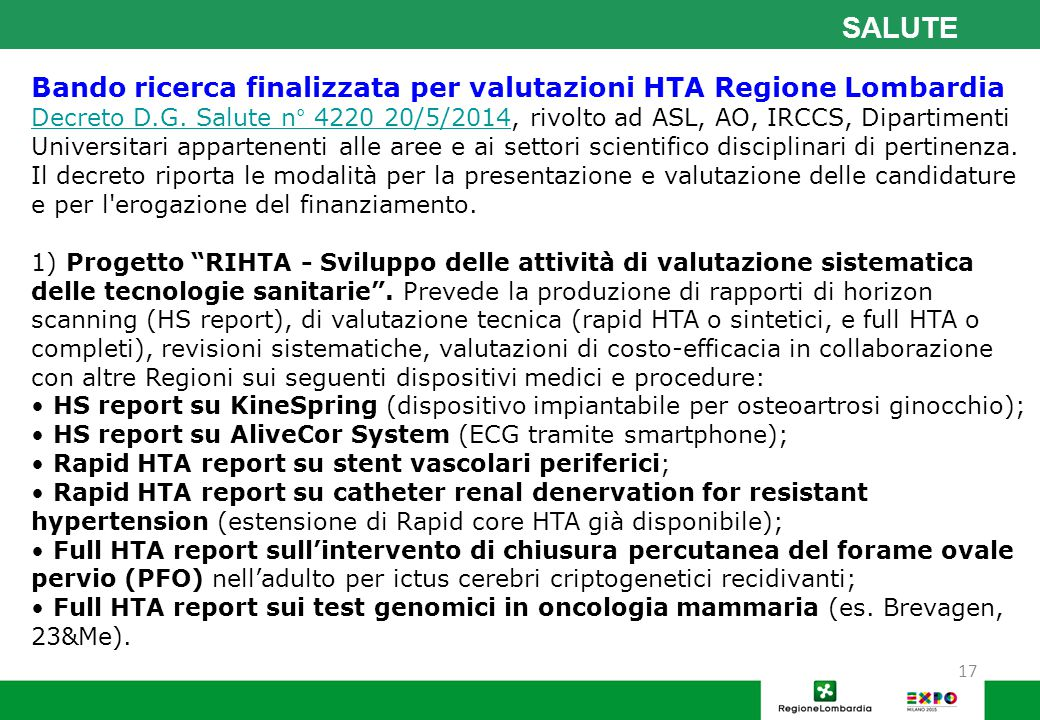 17 SALUTE Bando ricerca finalizzata per valutazioni HTA Regione Lombardia Decreto D.G. Salute n° 4220 20/5/2014Decreto D.G. Salute n° 4220 20/5/2014,