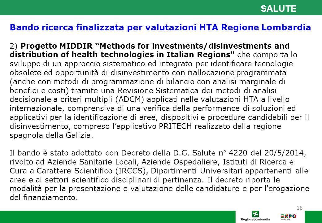 """18 SALUTE Bando ricerca finalizzata per valutazioni HTA Regione Lombardia 2) Progetto MIDDIR """"Methods for investments/disinvestments and distribution"""