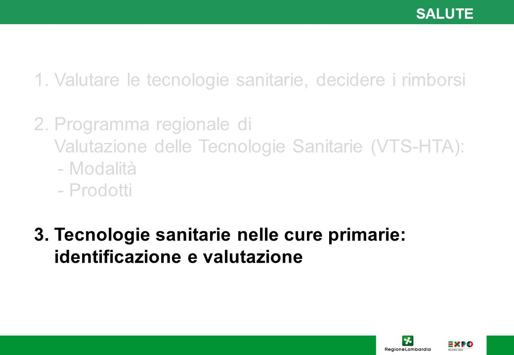 SALUTE 1.Valutare le tecnologie sanitarie, decidere i rimborsi 2.
