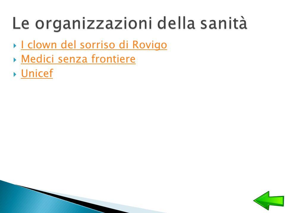  I clown del sorriso di Rovigo I clown del sorriso di Rovigo  Medici senza frontiere Medici senza frontiere  Unicef Unicef