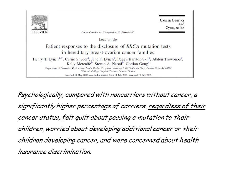Psychologically, compared with noncarriers without cancer, a significantly higher percentage of carriers, regardless of their cancer status, felt guil