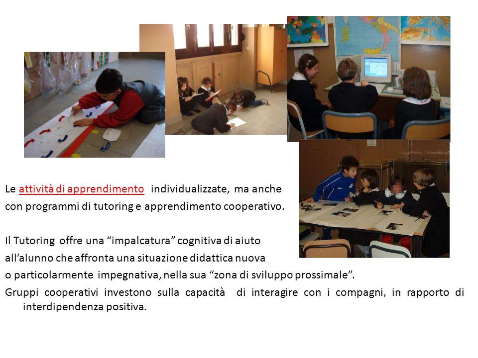 """Le attività di apprendimento individualizzate, ma anche con programmi di tutoring e apprendimento cooperativo. Il Tutoring offre una """"impalcatura"""" cog"""