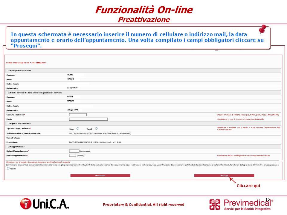 Proprietary & Confidential. All right reserved 15 Funzionalità On-line Preattivazione In questa schermata è necessario inserire il numero di cellulare