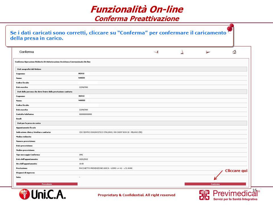 """Proprietary & Confidential. All right reserved 16 Funzionalità On-line Conferma Preattivazione Se i dati caricati sono corretti, cliccare su """"Conferma"""