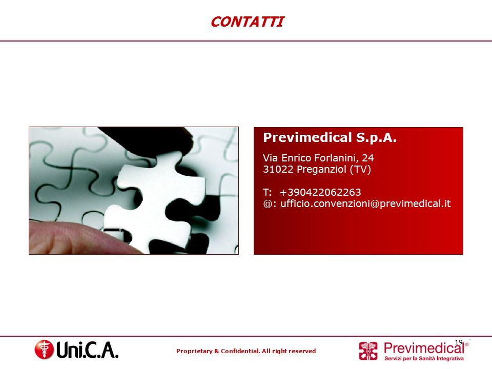 Proprietary & Confidential. All right reserved 19 Previmedical S.p.A. Via Enrico Forlanini, 24 31022 Preganziol (TV) T: +390422062263 @: ufficio.conve