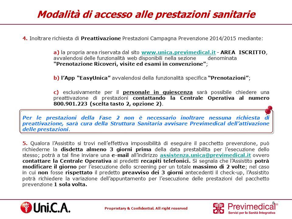 Proprietary & Confidential. All right reserved 8 Modalità di accesso alle prestazioni sanitarie 4. Inoltrare richiesta di Preattivazione Prestazioni C