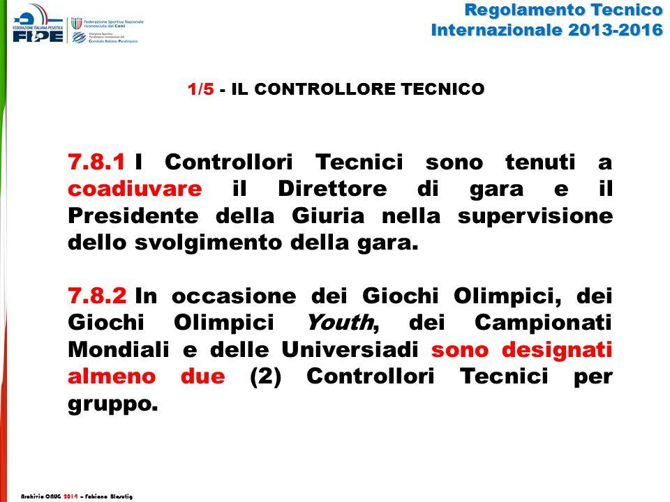 7.8.1I Controllori Tecnici sono tenuti a coadiuvare il Direttore di gara e il Presidente della Giuria nella supervisione dello svolgimento della gara.