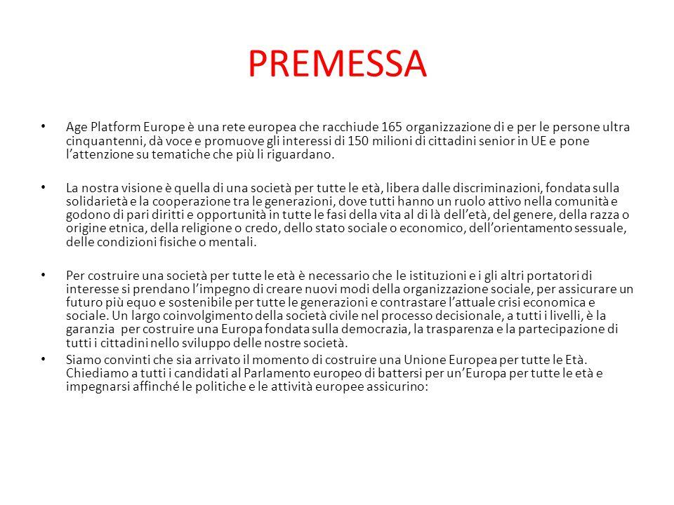 PREMESSA Age Platform Europe è una rete europea che racchiude 165 organizzazione di e per le persone ultra cinquantenni, dà voce e promuove gli intere