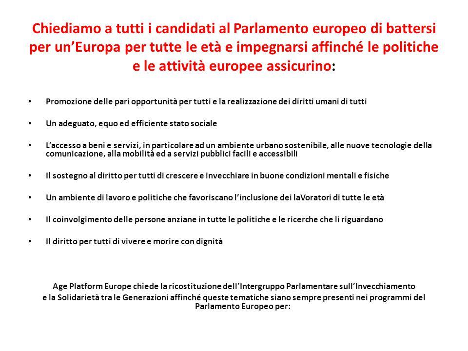 Chiediamo a tutti i candidati al Parlamento europeo di battersi per un'Europa per tutte le età e impegnarsi affinché le politiche e le attività europe