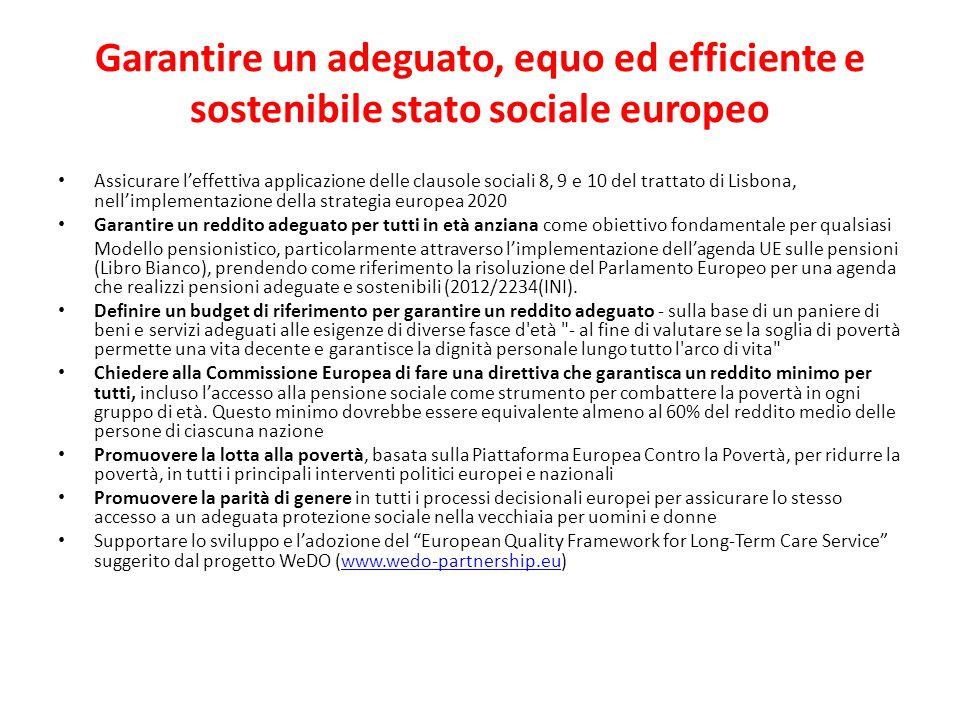 Garantire un adeguato, equo ed efficiente e sostenibile stato sociale europeo Assicurare l'effettiva applicazione delle clausole sociali 8, 9 e 10 del