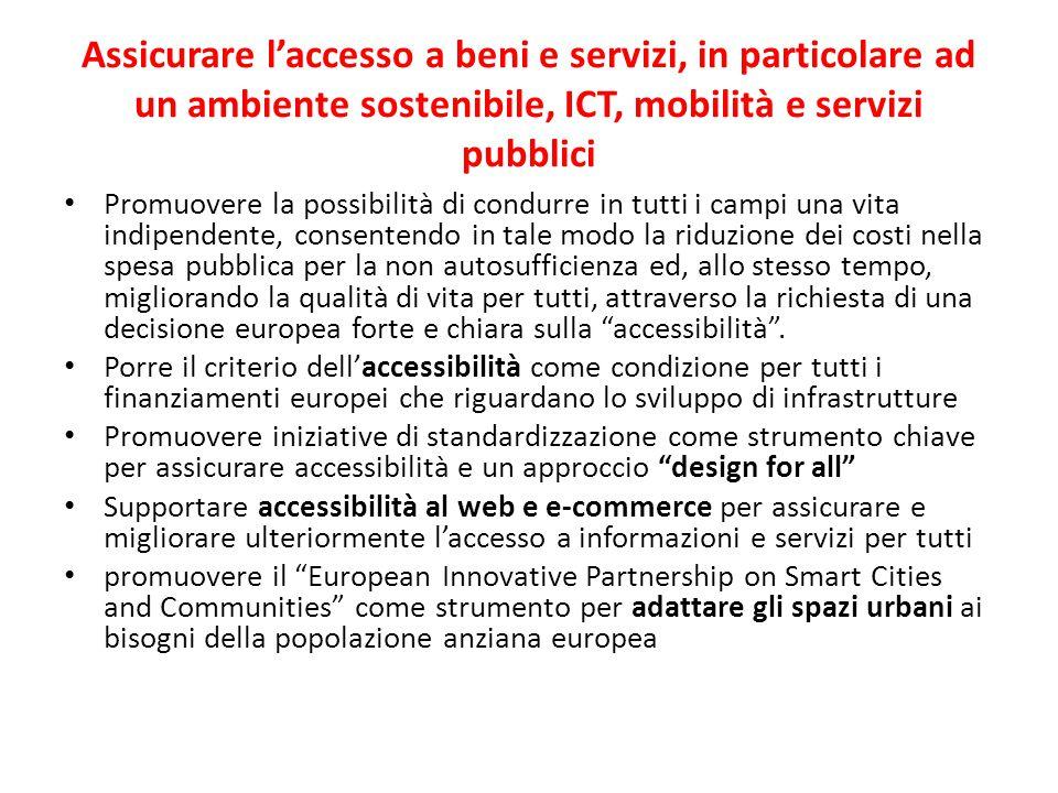 Assicurare l'accesso a beni e servizi, in particolare ad un ambiente sostenibile, ICT, mobilità e servizi pubblici Promuovere la possibilità di condur